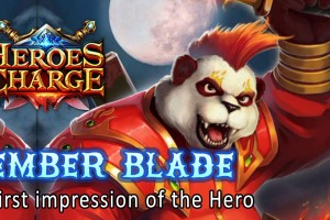 Heroes Charge : Ember Blade – First Impression of the Hero