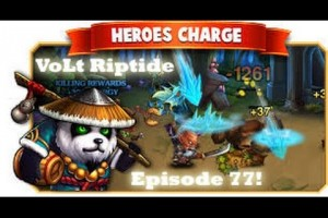 Heroes Charge episode 77! – another hero – VoLt Riptide